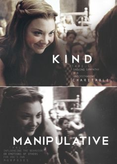 Margaery Tyrell, not sure which I think she is or if she's a bit of both, but I know that I think she is awesome!
