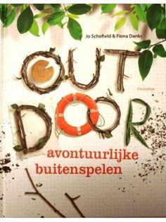 Outdoor, een boek vol met avontuurlijke buitenspelen!