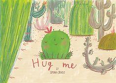 Hug Me von Simona Ciraolo https://www.amazon.de/dp/1909263494/ref=cm_sw_r_pi_dp_x_jmjdzb86ZJNDK