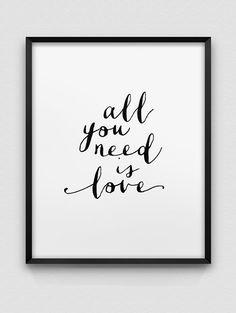 TOUS vous devez IS LOVE - un minimaliste, noir et blanc typographique impression, disponibles dans une variété de tailles - sil vous plaît voir la