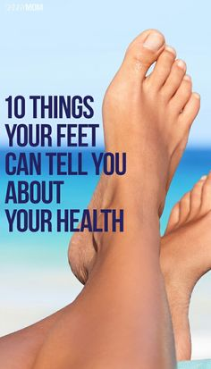 Here are the surprising facts that your feet can tell you about your health.