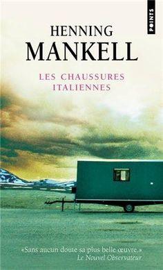 Henning Mankell : Italienska skor (Les Chaussures Italiennes, Italian Shoes) - 2006 --------Magnifque livre à dévorer !