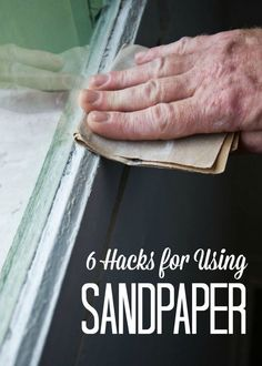 6 Sandpaper Hacks fo