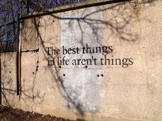 The Best Things In Life Aren't