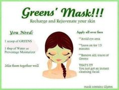 Greens mask! Recharge and rejuvenate your skin! Visit the website to purchase your greens today - you won't be sorry. It totally works!