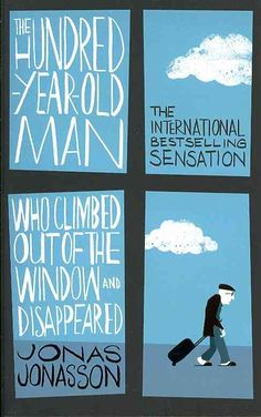 The Hundred-Year-Old Man Who Climbed Out of the Window and Disappeared by Jonas Jonasson - like a Swedish Forrest Gump, with more homicide Books You Should Read, Books To Read, My Books, Blue Books, Forrest Gump, 100 Year Old Man, Love Book, This Book, One Hundred Years