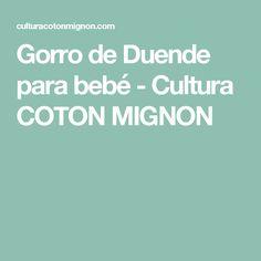 Gorro de Duende para bebé - Cultura COTON MIGNON