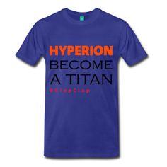 HYPERION ist ein Workout vom 15 Wochenprogramm von Freeletics. Wer es kennt und gemacht hat wird das T-Shirt lieben.  HYPERION become a titan #ClapClap #NoExcuses