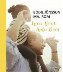 Leva livet hela livet / Bodil Jönsson ... #äldreomsorg