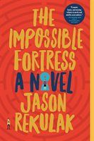 Book The Impossible Fortress: A Novel by Jason Rekulak