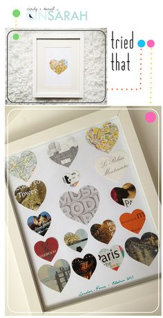 Travel Hearts I love this idea! Buy an old frame, cut out hearts from various artifacts (maps, photos, ticket stubs etc. and mount. -Tried That - cinsarah Travel Hearts by fabricpaperglue, via Flickr