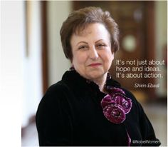 SHIRIN EBADI Nobel Peace Prize Laureate for her efforts for democracy and human rights, especially for the rights of women and children. http://ht.ly/yk9j9 Awardee of Rafto Prize, JPM Interfaith Award and Legion of Honour. Lawyer, former judge, human rights activist and founder of Defenders of Human Rights Center