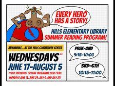 Every hero has a story! Summer Reading Program 2015 at Hills Elementary, Iowa City, Iowa!
