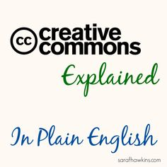 Creative Commons Licenses Explained In Plain English -  Don't need much more an explanation than that. Share the love and pass this on to everyone you know!