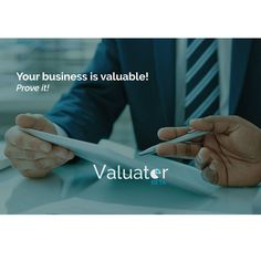 Your business is valuable. Prove it!
