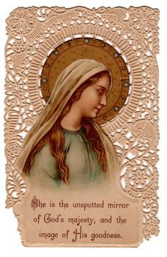 Vintage French Lace Holy Card ... She Is The Unspotted Mirror of God's Majesty, And the Image Of His Goodness