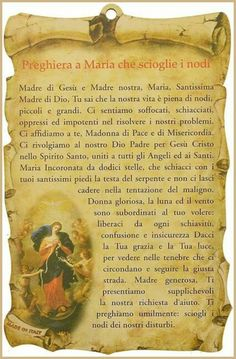 Preghiera a Maria che scioglie i nodi - BuongiornoConGesu.it Vintage Holy Cards, My Philosophy, Book People, Hail Mary, Catholic Prayers, Prayer Cards, Blessed Mother, Osho, Madonna