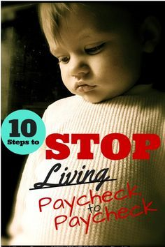 10 Steps to STOP Living Paycheck to Paycheck.   How to Budget, Prioritize Expenses, Pay Off Debt, Increase Money in Savings, Increase Income, Develop Financial Goals and Develop Financial Security   Budget Loving Military Wife