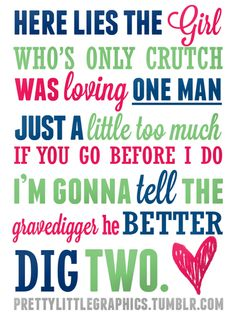 My only crutch.  Better Dig Two-The Band Perry