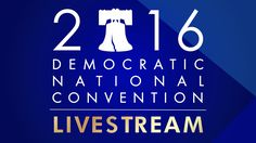 Watched in part 2016.07.28 | Live Coverage of the 2016 Democratic National Convention