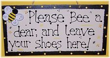 "PLEASE ""BEE"" A DEAR and LEAVE YOUR SHOES HERE REMOVE SHOE SIGN HANDCRAFTED"