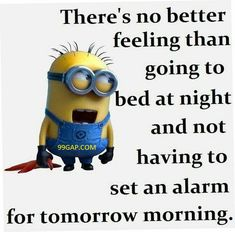 #Funny #Minion Quote About Alarm Clock