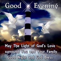 Good Evening May The Light Of God' Love Surround You goodnight good night…