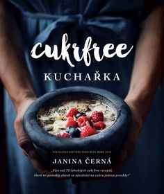 Kniha Cukrfree kuchařka od Janiny Černé • CukrFree.cz