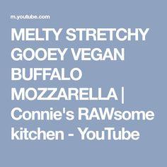 MELTY STRETCHY GOOEY VEGAN BUFFALO MOZZARELLA   Connie's RAWsome kitchen - YouTube