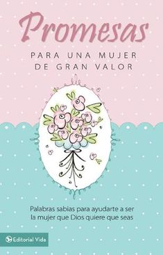 Promesas para una Mujer de Gran Valor (Becoming a Woman of Worth Promise Book) I Love Books, Books To Read, My Books, St Charbel, Spiritual Guidance, Karen, Qoutes, Love You, Author