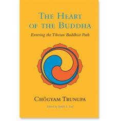The Heart of the Buddha: Entering the Tibetan Buddhist Path: 9781590307663: Chogyam Trungpa: Books: Shambhala Publications