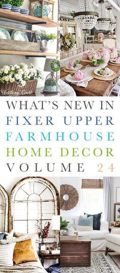 What's New In Fixer Upper Farmhouse Home Decor Volume 24