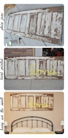 Old door headboard... or anywhere.