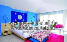 Wishing you had all the bedrooms on Tumblr.