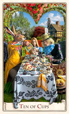 The Ten of Cups from The Alice Tarot. http://www.facebook.com/AliceTarot ....my Hatter and his wondrous party. Baba, you're brilliant!
