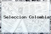http://tecnoautos.com/wp-content/uploads/imagenes/tendencias/thumbs/seleccion-colombia.jpg Seleccion Colombia. Seleccion Colombia, Enlaces, Imágenes, Videos y Tweets - http://tecnoautos.com/actualidad/seleccion-colombia-seleccion-colombia/