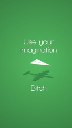 Use-Your-Imagination-Bitch-Paper-Plane-iPhone-5-Wallpaper