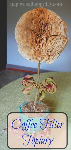 Frugal Craft:  Coffee Filter Topiary Video Tutorial      http://happydealhappyday.com