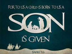"""Christian Scriptures of encouragement set to """"A Place in the Sun"""" Free Sermons, Christmas Songs Lyrics, Christmas Scripture, Prophet Isaiah, Isaiah 9 6, Happy Birthday Jesus, Lamentations, A Child Is Born, Christmas Blessings"""