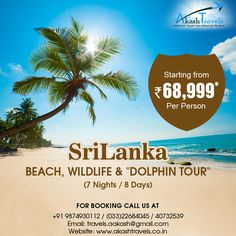 #SriLanka BEACH,WILDLIFE & DOLPHIN TOUR(7 Nights/ 8 Days) Starting From Rs.68,999*pp For booking Call @ +91 9874930112 / +91 9830835502 https://www.akashtravels.co.in/special-offers/