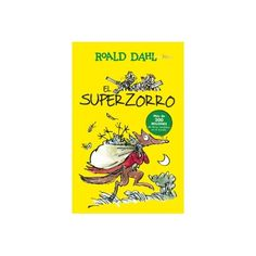 El Superzorro. Autor/Ilustrador: ROALD DAHL/QUENTIN BLAKE El Superzorro es una historia de Roald Dahl, el gran autor de literatura infantil.
