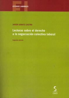 Lecturas sobre el derecho a la negociación colectiva laboral / Javier Gárate Castro Cinca, 2020 Social Security, Collective Bargaining, Civil Rights, Human Resources, December, Reading