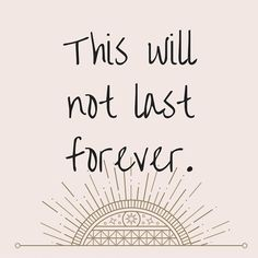 This Will Not Last Forever