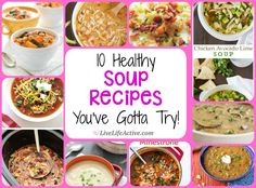 10 Healthy Soup Recipes I've gotta try!!!  Also some information on the Soup Diet.