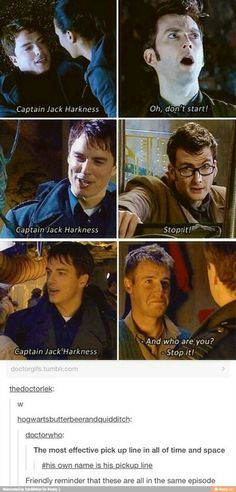 Captain Jack Harkness everybody! Me and my BFF always say STOP IT! like 10 in everyday conversations