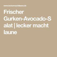 Frischer Gurken-Avocado-Salat   lecker macht laune