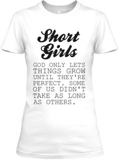 Short Girls T-Shirts - Different styles and colors available!