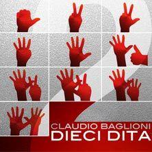 """Claudio Baglioni - Dieci Dita - """"Dieci Dita"""", come quelle che toccano i tasti di un pianoforte o pizzicano le corde della chitarra; dita che si raccontano e raccontano, che raccolgono e regalano emozioni. Sono le Dieci Dita di uno degli autori e interpreti più raffinati, sensibili e amat..."""