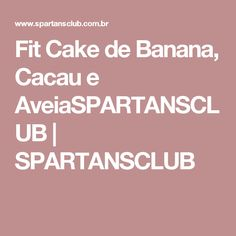 Fit Cake de Banana, Cacau e AveiaSPARTANSCLUB | SPARTANSCLUB