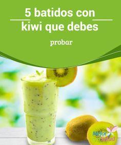 5 batidos con kiwi que debes probar  El kiwi es una fruta originaria de China que, en la actualidad, se cultiva con éxito en muchos lugares del mundo.